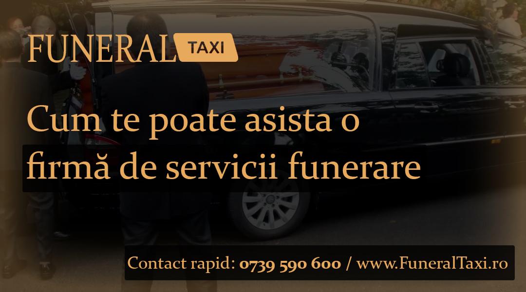 Cum te poate asista o firma de servicii funerare
