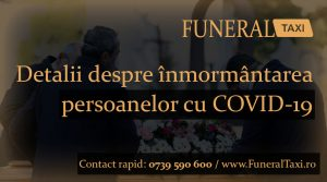 Detalii despre inmormantarea persoanelor cu COVID-19