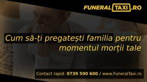 Cum sa-ti pregatesti familia pentru momentul mortii tale